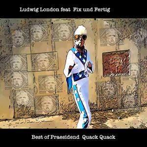 Best of Praesidend Quack Quack